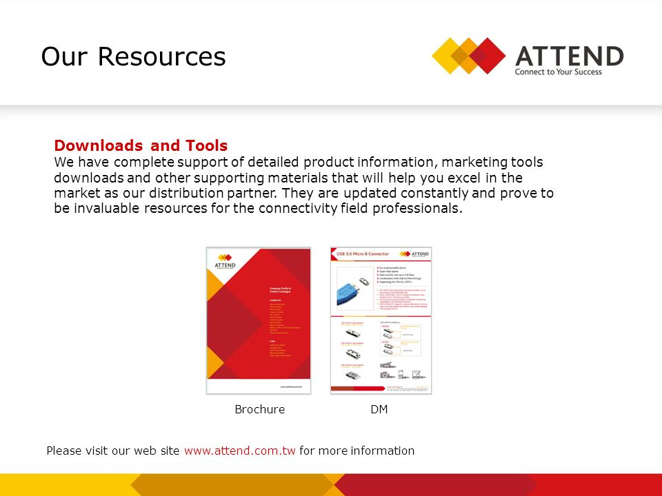 Our Resources Downloads and Tools We have complete support of detailed product information, marketing tools downloads and other supporting materials t