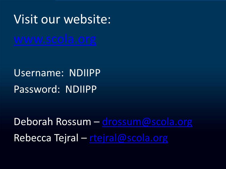 Visit our website: www.scola.org Username: NDIIPP Password: NDIIPP Deborah Rossum – drossum@scola.orgdrossum@scola.org Rebecca Tejral – rtejral@scola.orgrtejral@scola.org
