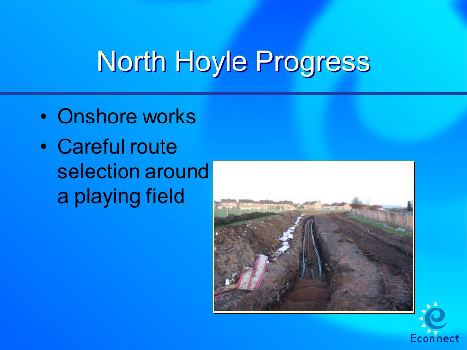 North Hoyle Progress Onshore works Careful route selection around a playing field