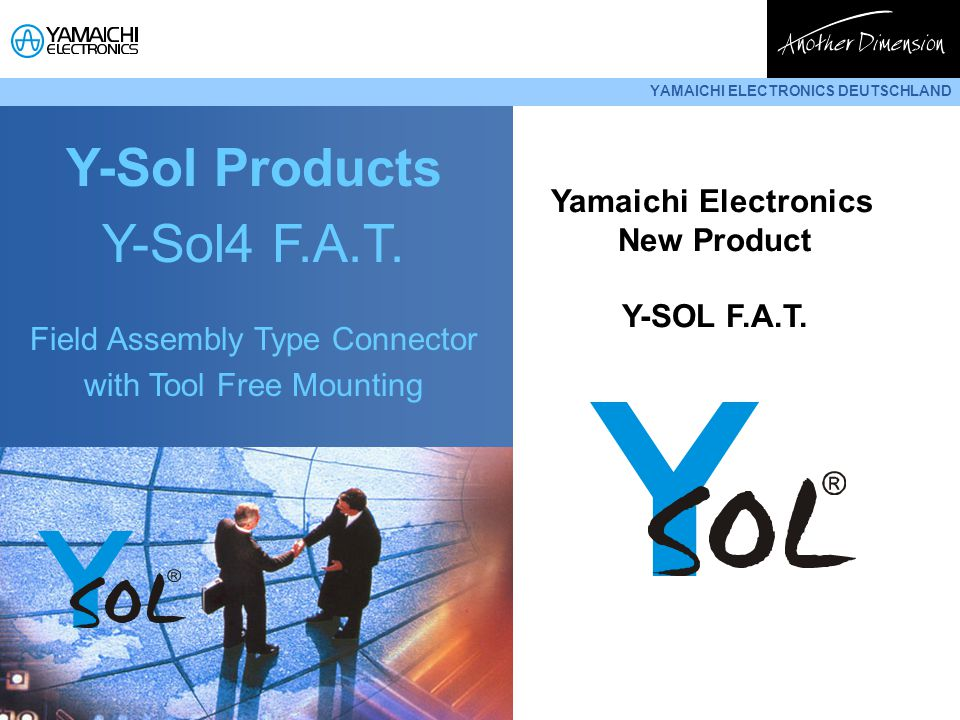 YAMAICHI ELECTRONICS DEUTSCHLAND Y-Sol Products Y-Sol4 F.A.T. Field Assembly Type Connector with Tool Free Mounting Yamaichi Electronics New Product Y