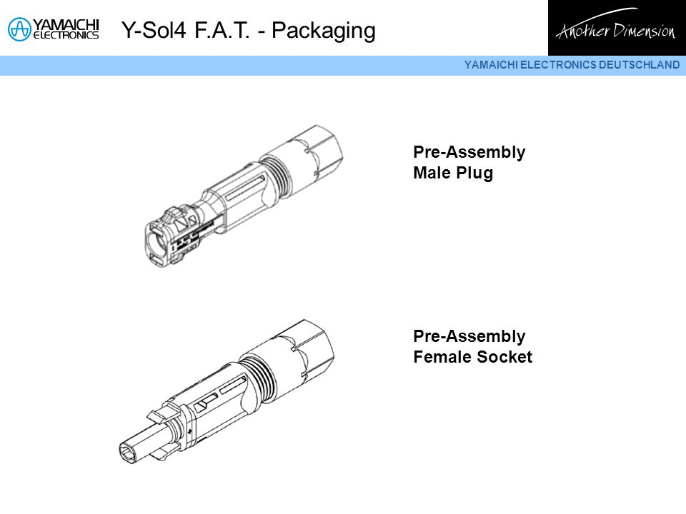 YAMAICHI ELECTRONICS DEUTSCHLAND Y-Sol4 F.A.T. - Packaging Pre-Assembly Male Plug Pre-Assembly Female Socket