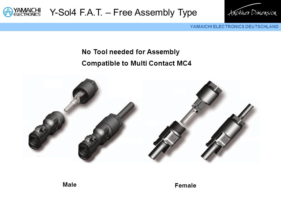 YAMAICHI ELECTRONICS DEUTSCHLAND Y-Sol4 F.A.T. – Free Assembly Type No Tool needed for Assembly Compatible to Multi Contact MC4 Male Female