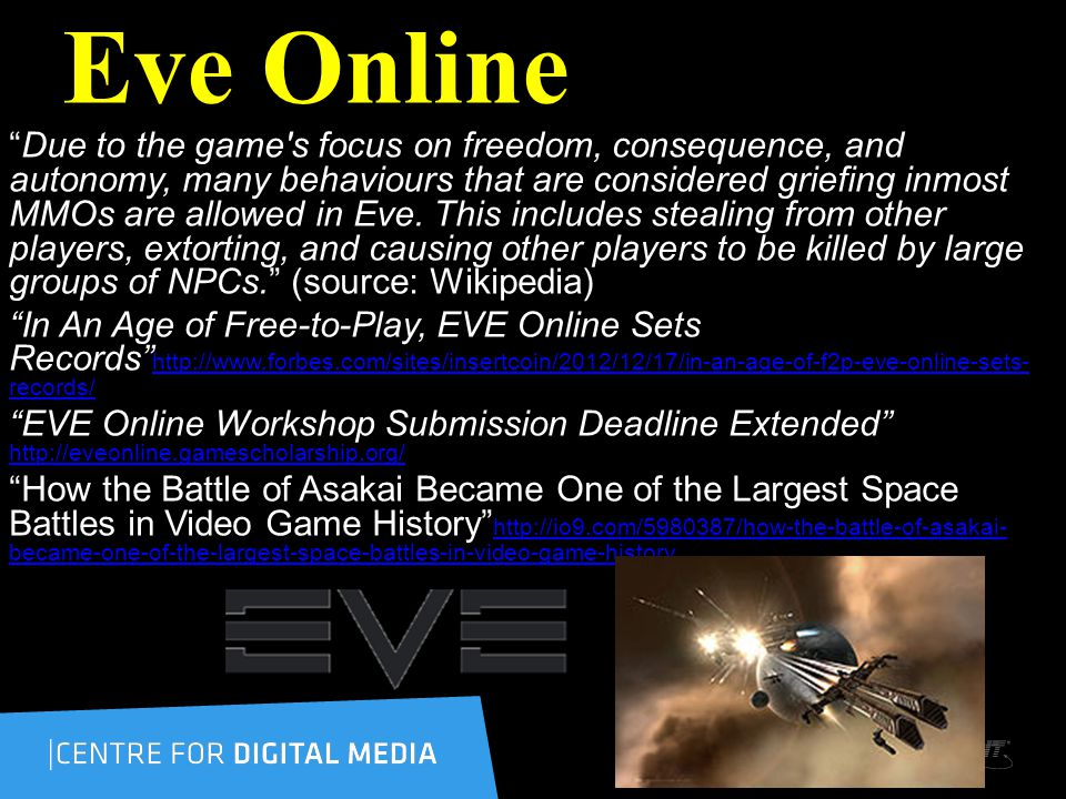 Eve Online Due to the game s focus on freedom, consequence, and autonomy, many behaviours that are considered griefing inmost MMOs are allowed in Eve.
