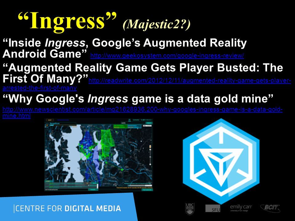Ingress (Majestic2 ) Inside Ingress, Googles Augmented Reality Android Game http://www.geekosystem.com/google-ingress-review/ http://www.geekosystem.com/google-ingress-review/ Augmented Reality Game Gets Player Busted: The First Of Many.