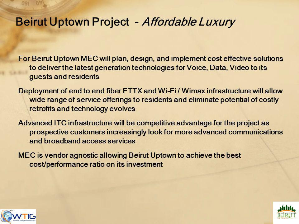 Beirut Uptown Project - Affordable Luxury For Beirut Uptown MEC will plan, design, and implement cost effective solutions to deliver the latest genera