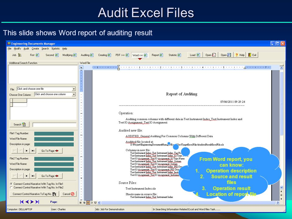 Audit Excel Files This slide shows Word report of auditing result From Word report, you can know: 1.Operation description 2.Source and result files 3.