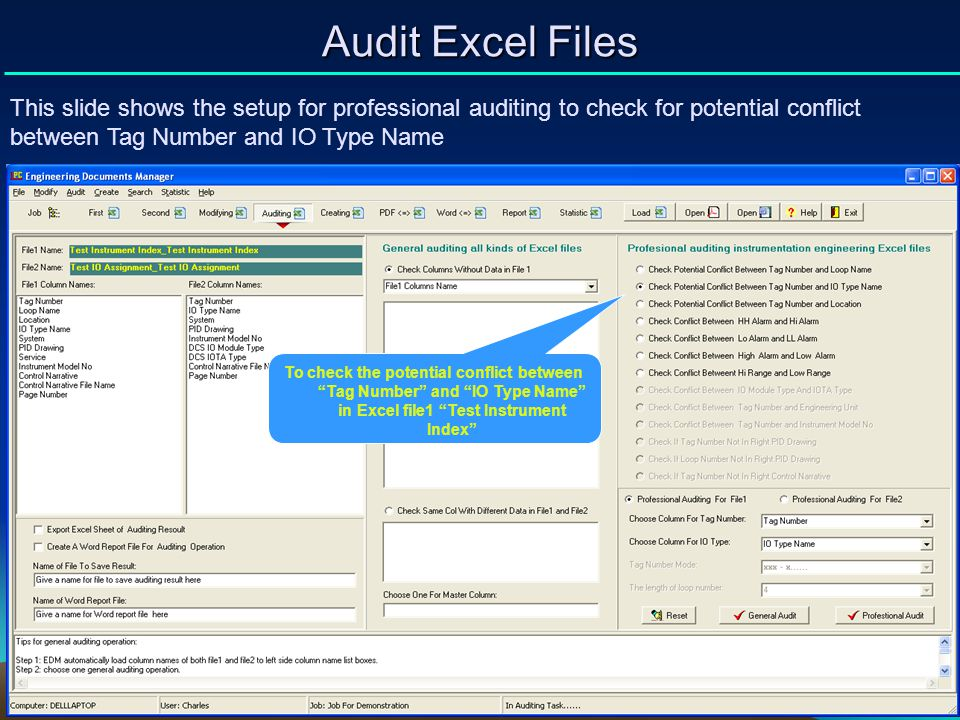 Audit Excel Files This slide shows the setup for professional auditing to check for potential conflict between Tag Number and IO Type Name To check th