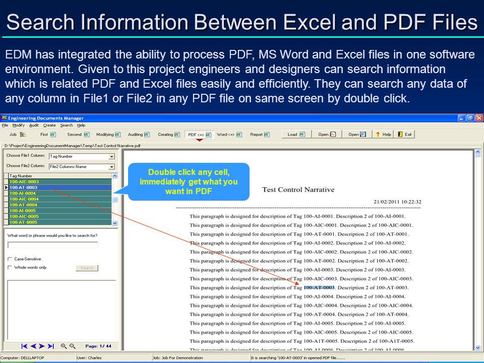 Search Information Between Excel and PDF Files EDM has integrated the ability to process PDF, MS Word and Excel files in one software environment. Giv