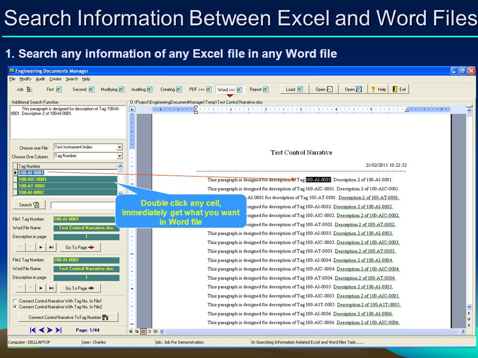 1. Search any information of any Excel file in any Word file Search Information Between Excel and Word Files Double click any cell, immediately get wh