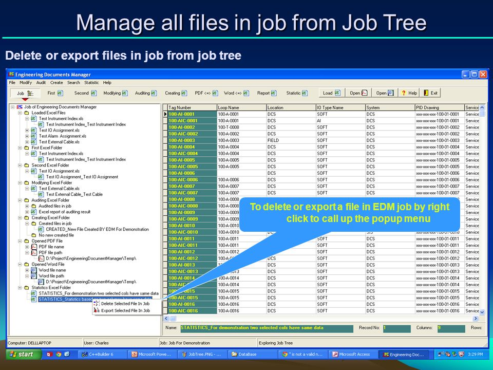 Delete or export files in job from job tree Manage all files in job from Job Tree To delete or export a file in EDM job by right click to call up the
