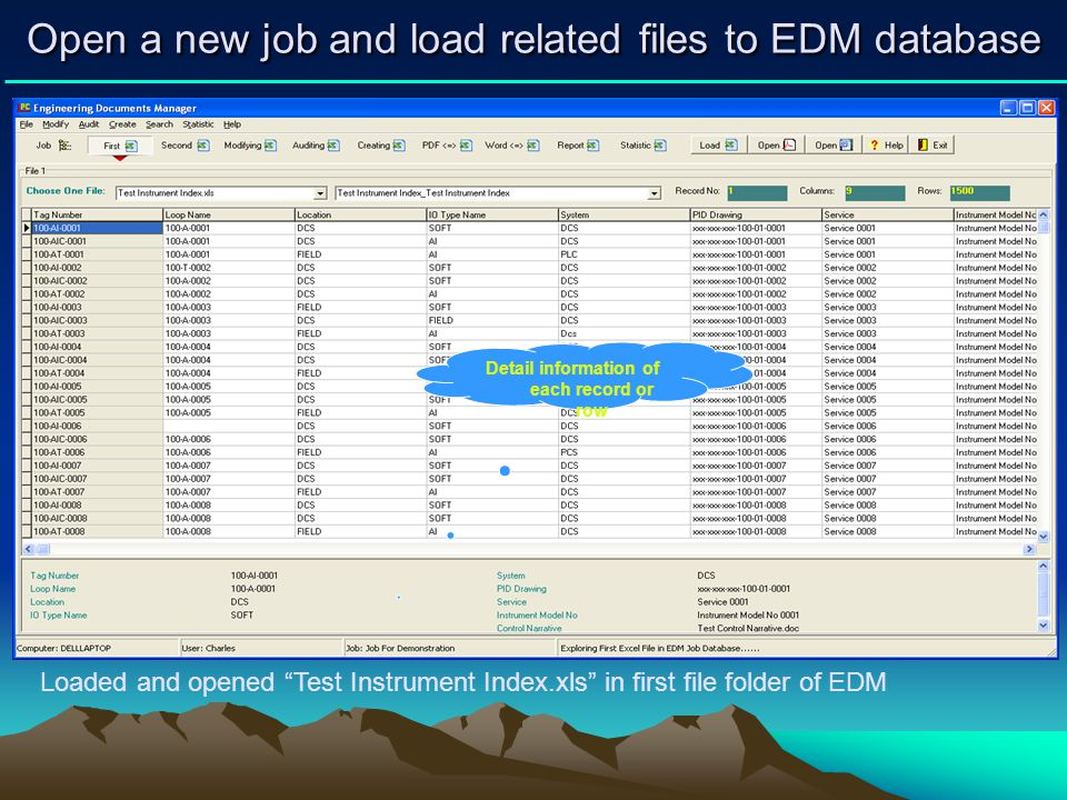 Open a new job and load related files to EDM database Loaded and opened Test Instrument Index.xls in first file folder of EDM Detail information of ea