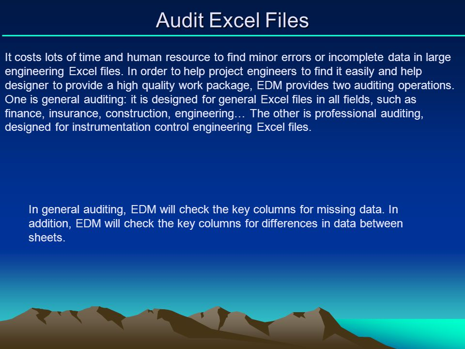 Audit Excel Files It costs lots of time and human resource to find minor errors or incomplete data in large engineering Excel files. In order to help