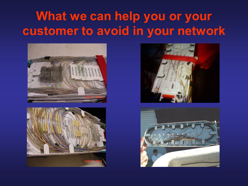 What we can help you or your customer to avoid in your network