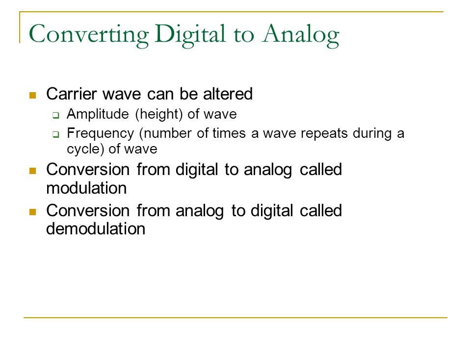 Analog Transmission Continuous electrical signal in the form of a wave Called carrier wave Many communications media already in place for analog (voic