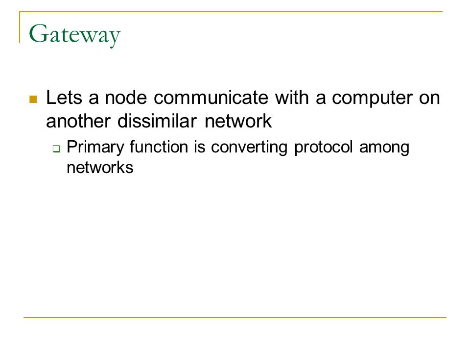 Routers Bridge allows connection of similar networks (those using the same protocol) Router directs communications traffic when several networks conne