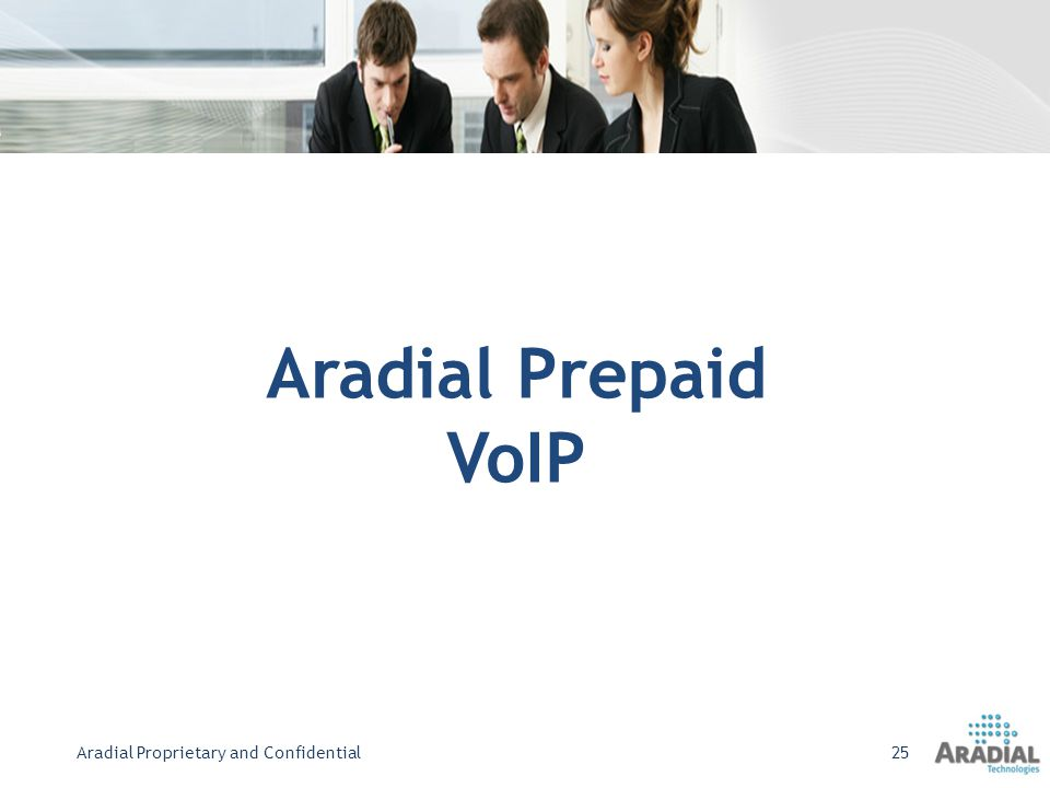 Aradial Prepaid VoIP Aradial Proprietary and Confidential25