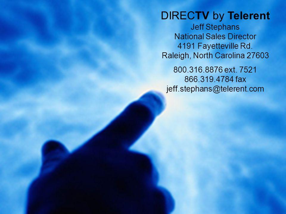 rethink tv DIRECTV by Telerent Jeff Stephans National Sales Director 4191 Fayetteville Rd.