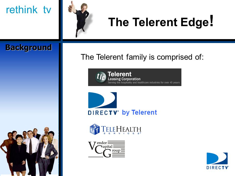rethink tv The Telerent Edge ! The Telerent family is comprised of: Background by Telerent