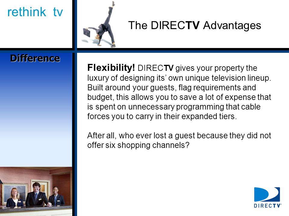 rethink tv The DIRECTV Advantages Flexibility.