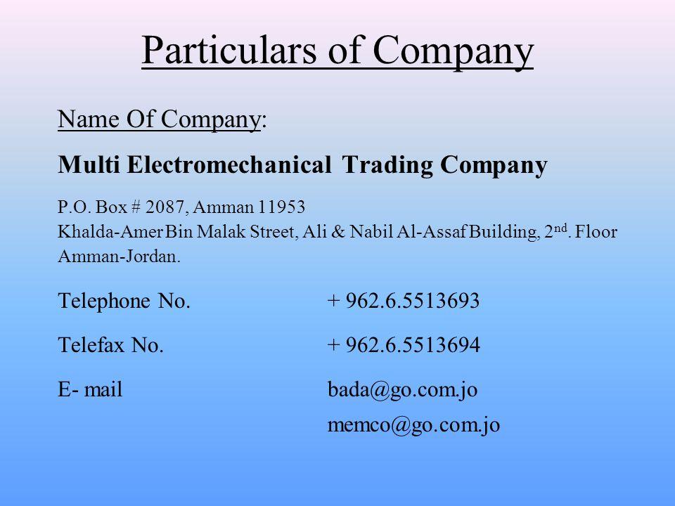 Board of Directors Eng. Mohammad T. Badawieh General Manager Mr. Khalid Obiado Mr. Al-Saeed Bteibet