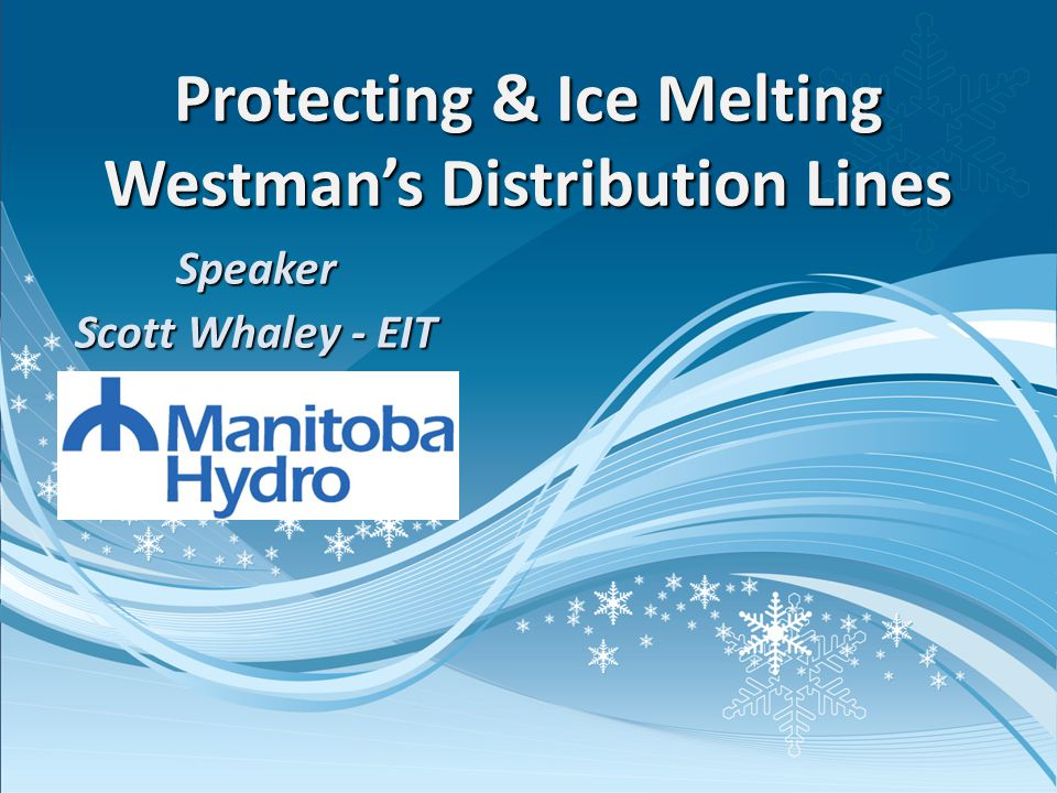 Speaker Scott Whaley - EIT Protecting & Ice Melting Westmans Distribution Lines