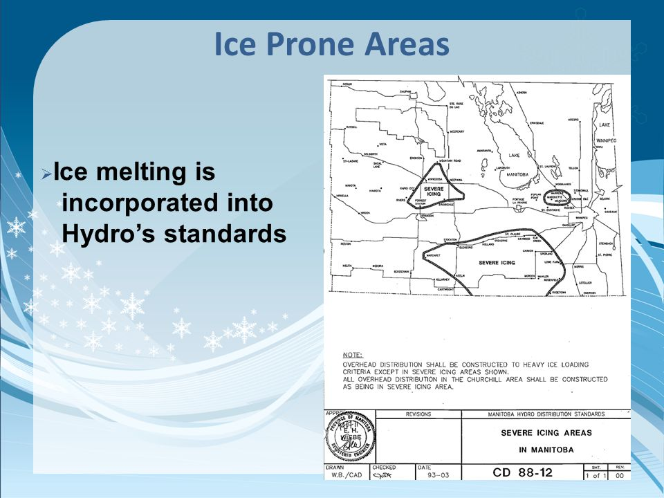 Ice Prone Areas Ice melting is incorporated into Hydros standards