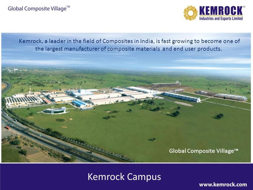 Established in 1981, Kemrock is a single point destination in concept design, prototype development, product testing, manufacturing, quality management, logistics support, installation and after sales service in composites, providing : Raw material and Engineered End Use Products Standard and customized solutions with high level of product performance Largest portfolio of composite products with high quality, engineered solutions Compliance to customer specification and conformance to international standards Integrated Management Systems ensuring customer satisfaction Fiber Reinforced Polymer Composites are ideal replacements of traditional materials where corrosion resistance, weight, electrical performance or ongoing maintenance may be a problem.