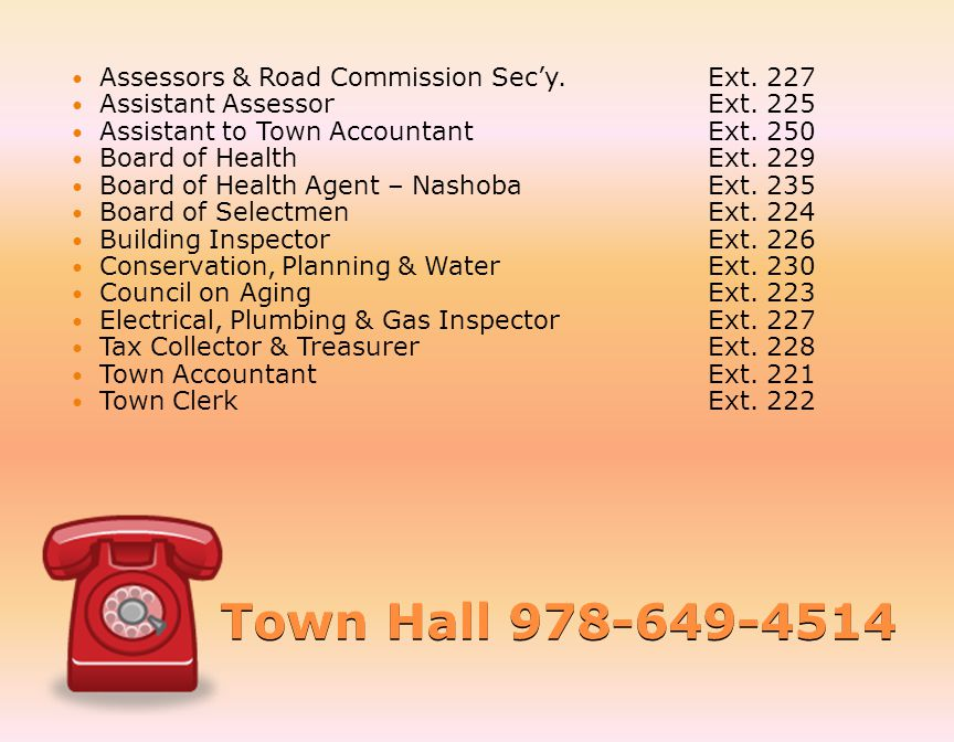 Town Hall 978-649-4514 Assessors & Road Commission Secy.Ext.