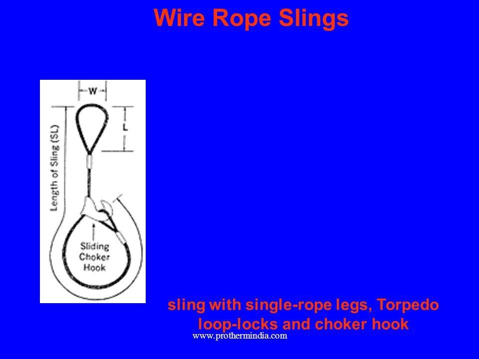 Wire Rope Slings sling with single-rope legs, Torpedo loop-locks and choker hook www.prothermindia.com