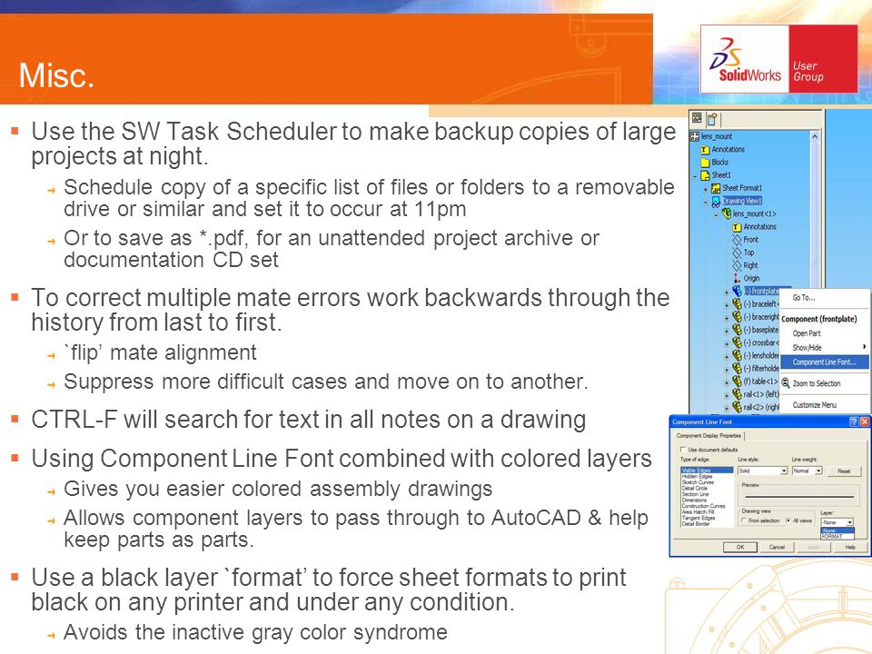 Misc. Use the SW Task Scheduler to make backup copies of large projects at night.