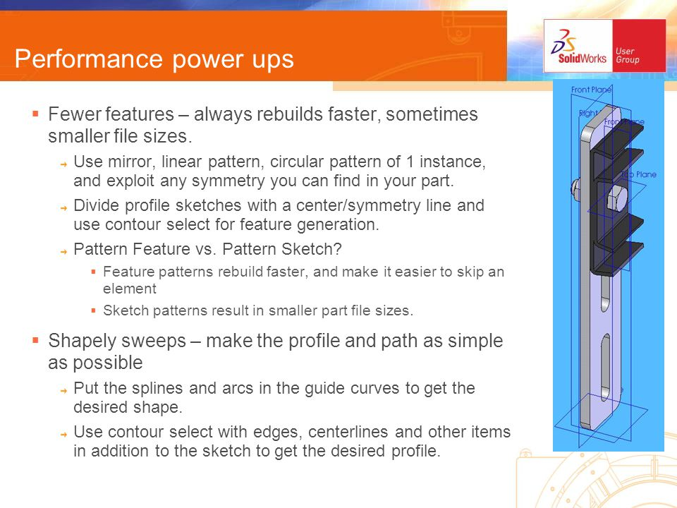 Performance power ups Fewer features – always rebuilds faster, sometimes smaller file sizes.