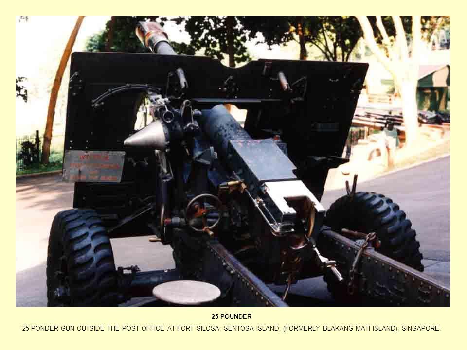 25 POUNDER 25 PONDER GUN OUTSIDE THE POST OFFICE AT FORT SILOSA, SENTOSA ISLAND, (FORMERLY BLAKANG MATI ISLAND), SINGAPORE.