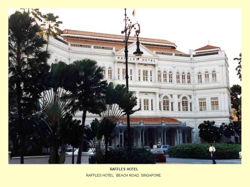 RAFFLES HOTEL RAFFLES HOTEL, BEACH ROAD, SINGAPORE.