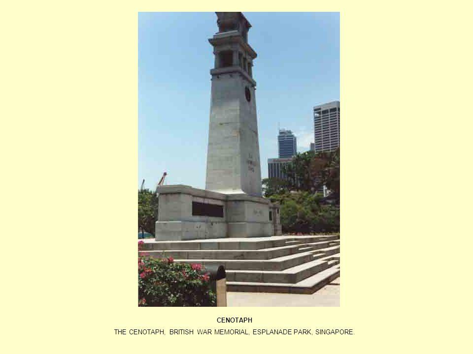 CENOTAPH THE CENOTAPH, BRITISH WAR MEMORIAL, ESPLANADE PARK, SINGAPORE.