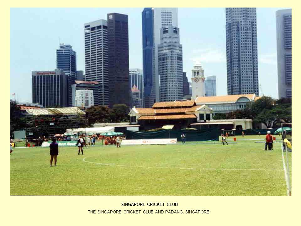 SINGAPORE CRICKET CLUB THE SINGAPORE CRICKET CLUB AND PADANG, SINGAPORE.