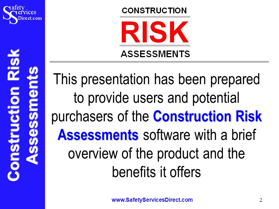 Construction Risk Assessments www.SafetyServicesDirect.com 13 Comprehensive Guidance Construction Risk Assessments The Construction Risk Assessments package also includes comprehensive guidance on: Why risk assessments are required What the legal requirements are When to carry out risk assessments Who should carry out risk assessments How to carry out a risk assessment (Step by step) The package also contains a Briefing Record so that a formal register of the staff briefed can be retained