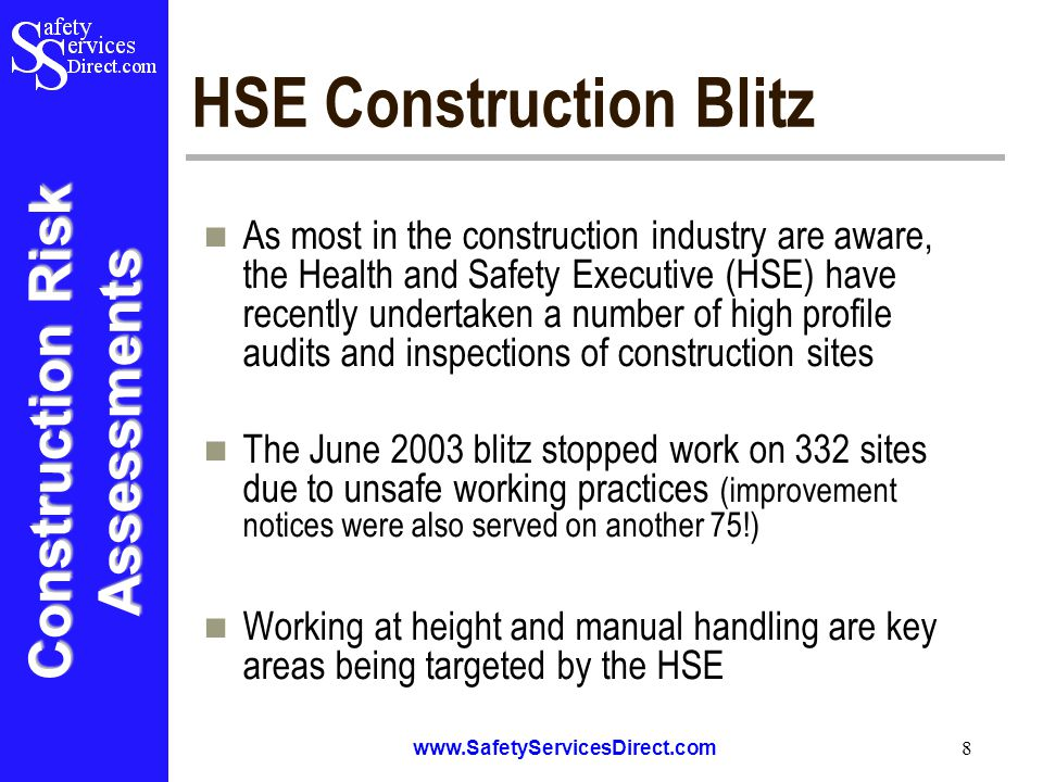 Construction Risk Assessments www.SafetyServicesDirect.com 9 Ensuring Compliance Construction Risk Assessments The Construction Risk Assessments package can help to control and manage construction safety through the management and elimination of hazards and the implementation of appropriate control measures Furthermore the Risk Assessments are provided in a format suitable for distribution to site operatives as part of the safe system of work
