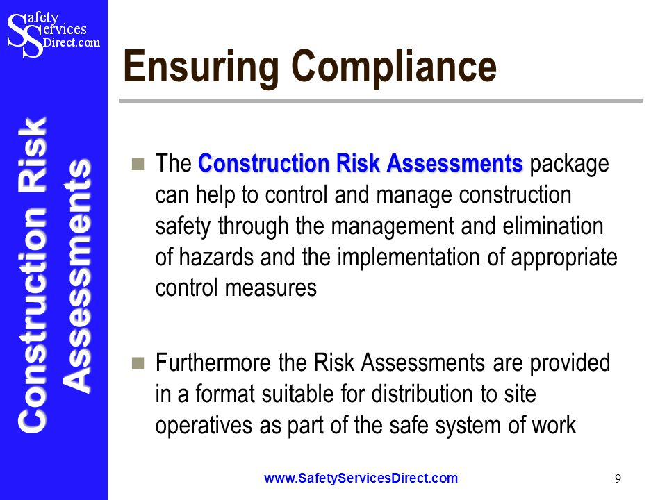 Construction Risk Assessments www.SafetyServicesDirect.com 10 Features & Benefits Construction Risk Assessments The following slides provide more information on the key features and modules of the Construction Risk Assessments package Whilst we have not included all of the features contained within the pack, we feel that the following slides provide a comprehensive overview of the product and its features The only computer skills you need to operate the software is to know how to point a mouse, click the mouse buttons and use the keyboard to type in text