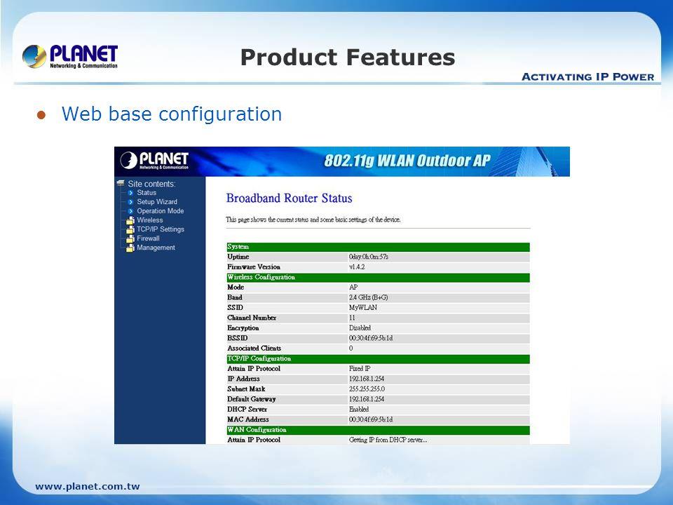 www.planet.com.tw Product Features Web base configuration