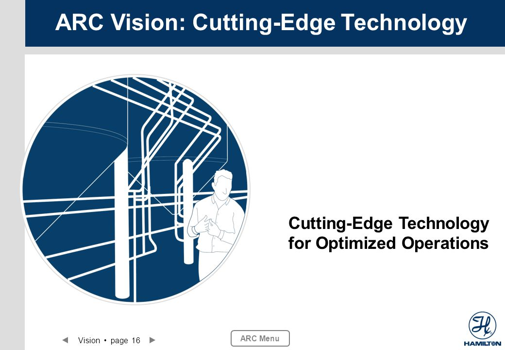 Vision page 16 ARC Menu Cutting-Edge Technology for Optimized Operations ARC Vision: Cutting-Edge Technology