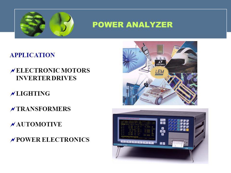 NETWORK ANALYZER & POWER QUALITY ANALYZER Voltage Variations - Dips - Swells - Interruption Waveform Distortion Flicker Frequency Variations Unbalance