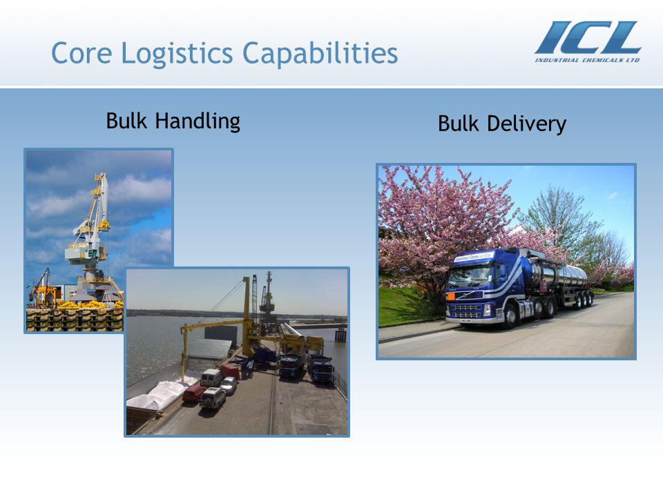 Core Logistics Capabilities Bulk Handling Bulk Delivery