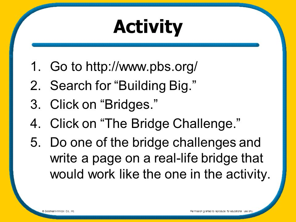 Activity 1.Go to http://www.pbs.org/ 2.Search for Building Big. 3.Click on Bridges. 4.Click on The Bridge Challenge. 5.Do one of the bridge challenges