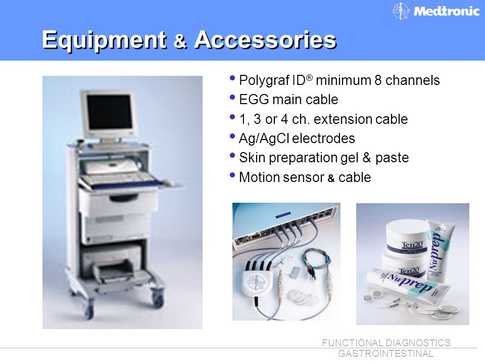 FUNCTIONAL DIAGNOSTICS GASTROINTESTINAL Equipment & Accessories Polygraf ID ® minimum 8 channels EGG main cable 1, 3 or 4 ch. extension cable Ag/AgCl