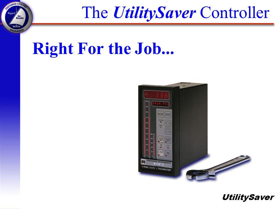 UtilitySaver The UtilitySaver Controller Right For the Job...