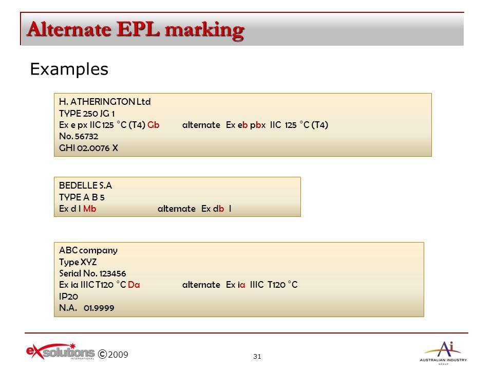 © 2009 Alternate EPL marking Examples H. ATHERINGTON Ltd TYPE 250 JG 1 Ex e px IIC 125 °C (T4) Gbalternate Ex eb pbx IIC 125 °C (T4) No. 56732 GHI 02.