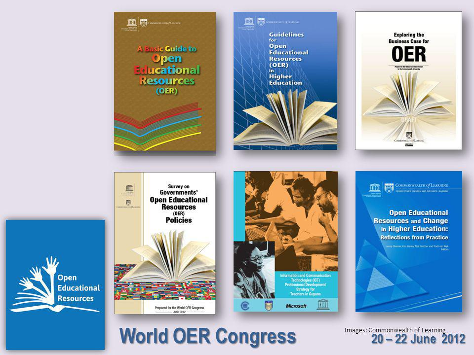 World OER Congress 20 – 22 June 2012 Images: Commonwealth of Learning