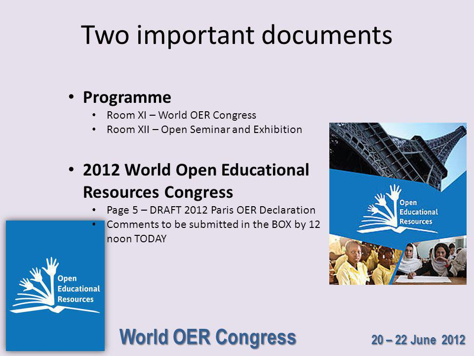 World OER Congress 20 – 22 June 2012 In closing…..
