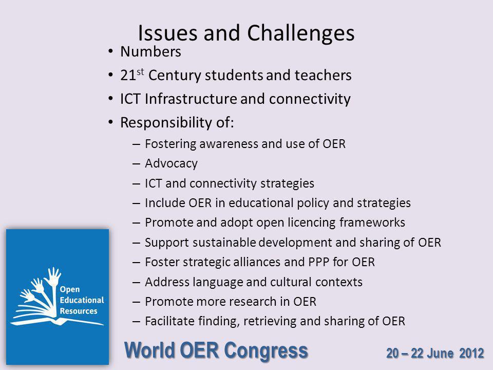 World OER Congress 20 – 22 June 2012 Benefits of harnessing OER.