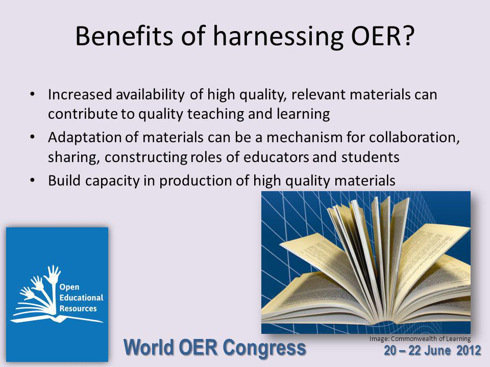 World OER Congress 20 – 22 June 2012 Why should OER become a matter of public (open) policy.